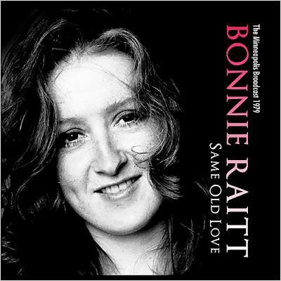 Bonnie Raitt - Same Old Love: The Minneapolis Broadcast 1979