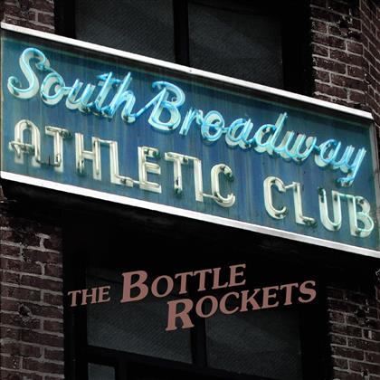 Bottle Rockets - South Broadway Athletic Club