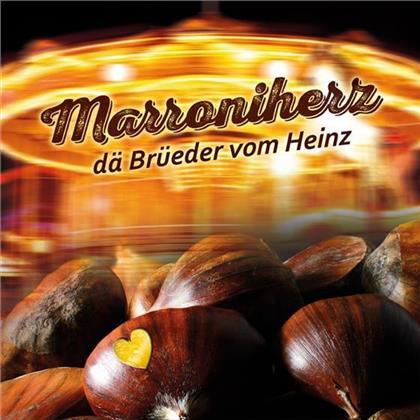 Dä Brüeder Vom Heinz - Marroniherz