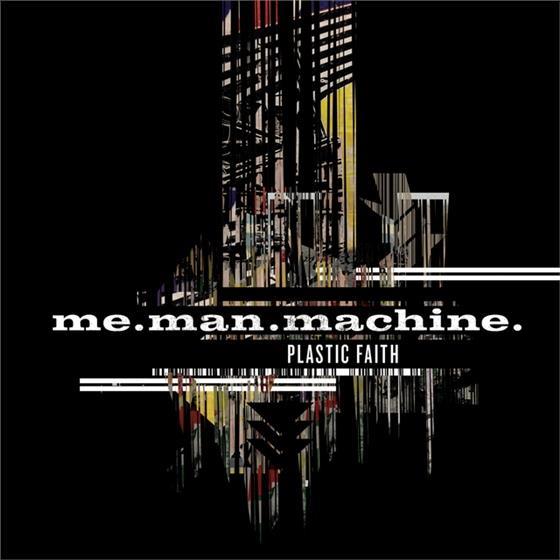 Me.Man.Machine - Plastic Faith