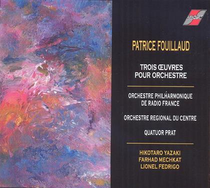 Hikotaro Yazaki, Farhad Mechkat, Lionel Fedrigo, Patrice Fouillaud, Orchestre Philharmonique de Radio France, … - Trois Oeuvres Pour Orches