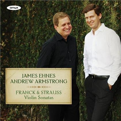César Franck (1822-1890), Richard Strauss (1864-1949), James Ehnes & Andrew Armstrong - Violin Sonatas (Remastered)