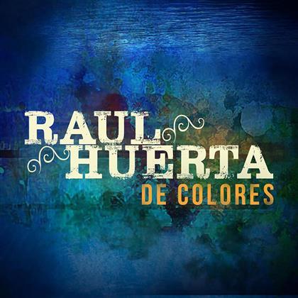 Raul Huerta - De Colores