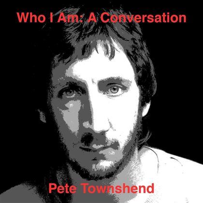 Pete Townshend - Who Am I: A Conversation - Interview CD
