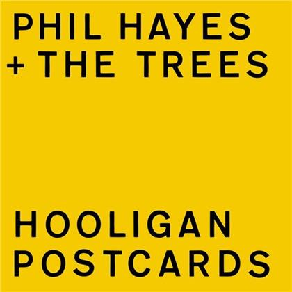 Phil Hayes & The Trees - Hooligan Postcards