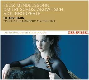 Dimitri Schostakowitsch (1906-1975), Felix Mendelssohn-Bartholdy (1809-1847), Hilary Hahn & Oslo Philharmonic Orchestra - Violin Concertos - Der Spiegel: Die Besten Guten Klassik CD's