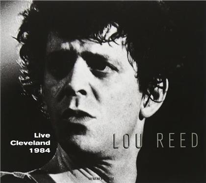 Lou Reed - Live In Cleveland 1984 (Digipack)