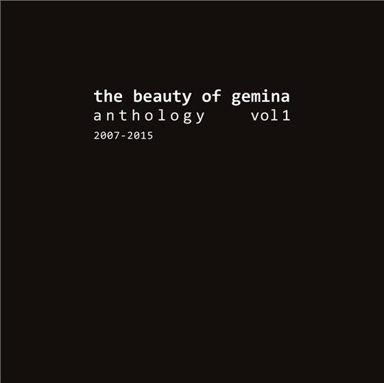 The Beauty Of Gemina - Anthology 1 - 2007-2015