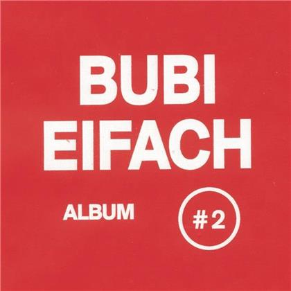 Bubi Eifach - Album #2