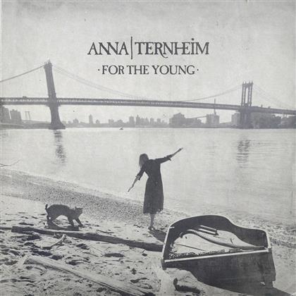 Anna Ternheim - For The Young - International Version + Bonustracks