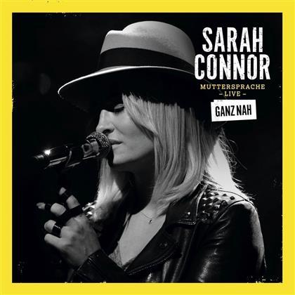 Sarah Connor - Muttersprache Live - Ganz Nah (2 CDs)