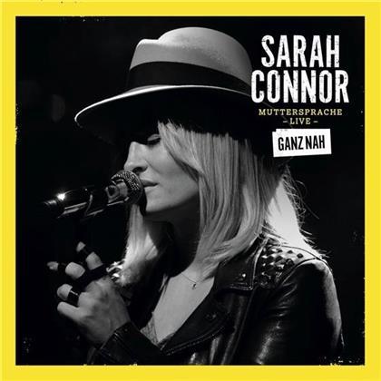 Sarah Connor - Muttersprache Live - Ganz Nah (Limited Edition, 2 CDs + DVD)