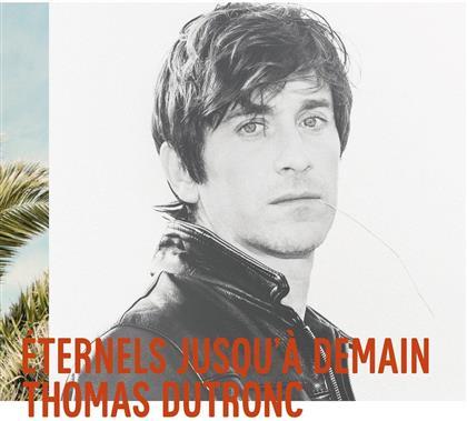 Thomas Dutronc - Eternels Jusqu'à Demain - Digisleeve (2 CDs)