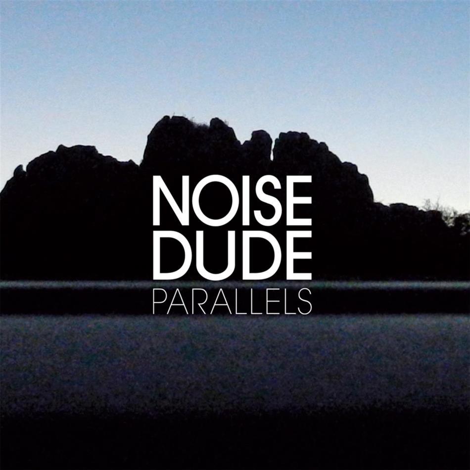 Noisedude - Parallels - Fontastix CD