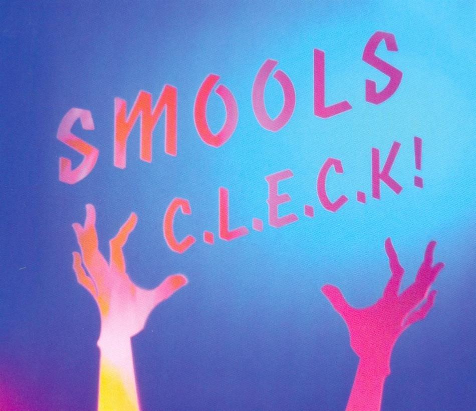 Smools - C.L.E.C.K!