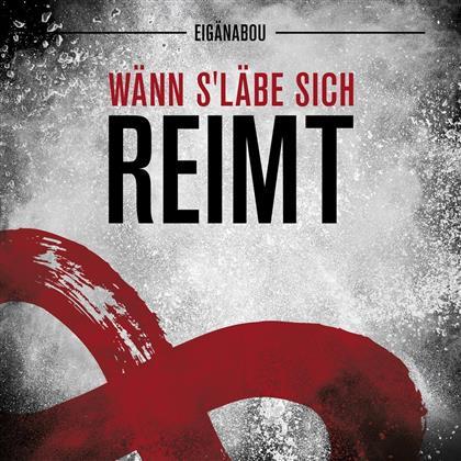 Eigänabou - Wänn s'Läbe Sich Reimt (Digipack, 2 CDs)