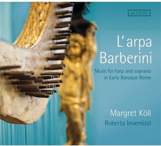 Roberta Invernizzi & Margret Köll - L'arpa Barberini - Gesang Und Harfe Im Frühbarocken Rom
