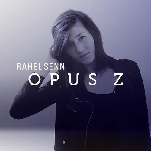 Rahel Senn - Opus Z