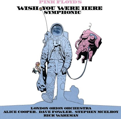 London Orion Orchestra, Alice Cooper, Dave Fowler, Stephen McElroy, Rick Wakeman, … - Pink Floyd's Wish You Were Here Symphonic