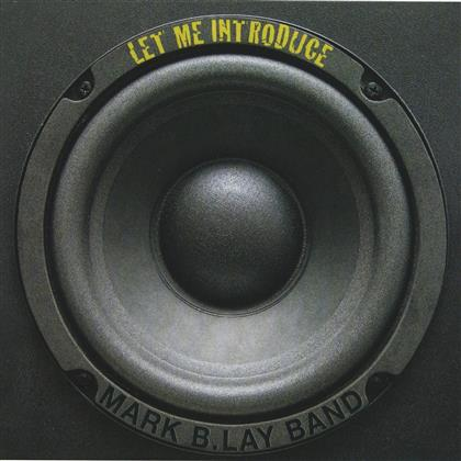 Mark B. Lay Band - Let Me Introduce