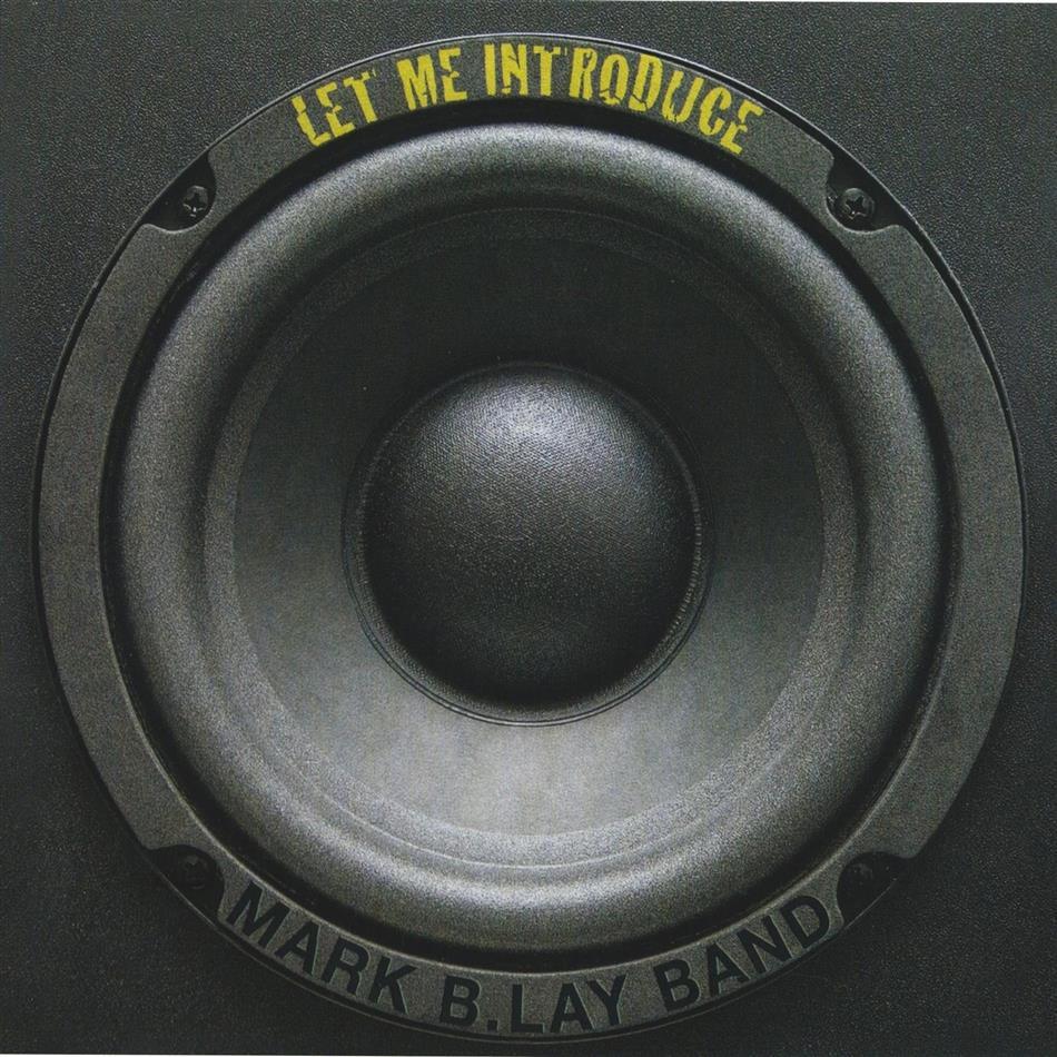 Mark B. Lay Band - Let Me Introduce