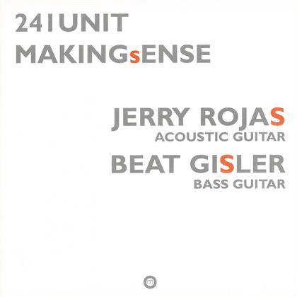 241 Unit, Jerry Rojas & Beat Gisler - Making Sense