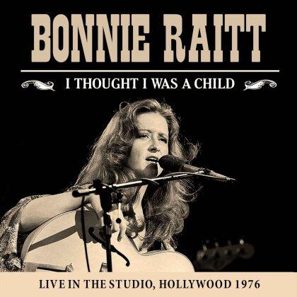 Bonnie Raitt - I Thought I Was A Child