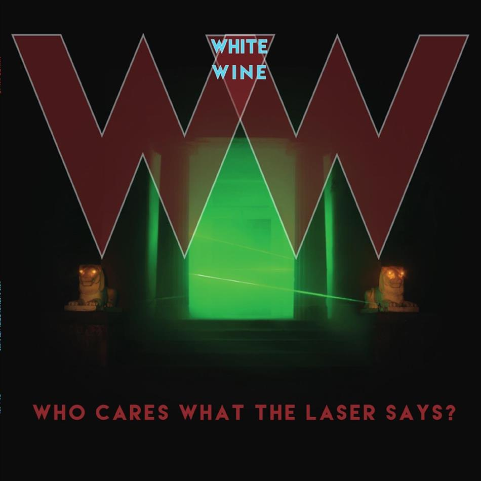 White Wine - Who Cares What The Laser