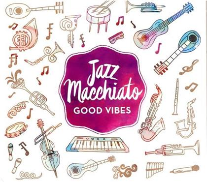 Jazz Macchiato - Good Vibes