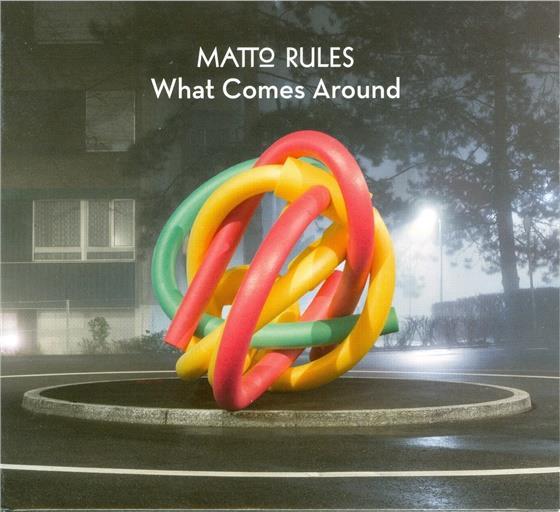 Matto Rules - What Comes Around