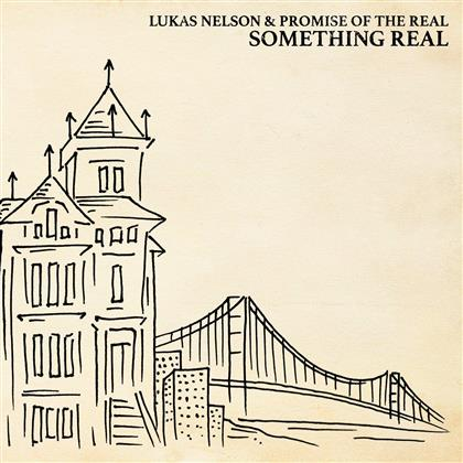 Lukas Nelson & Promise Of The Real - Something Real