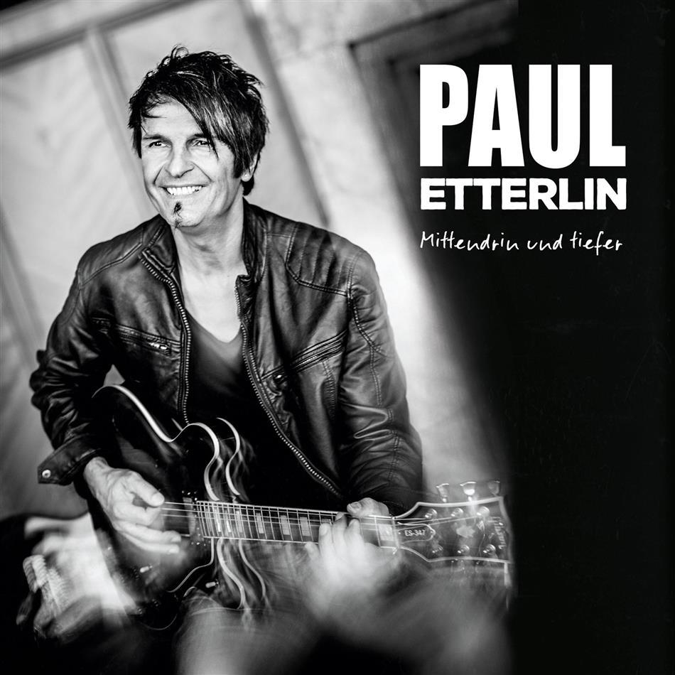 Paul Etterlin - Mittendrin Und Tiefer