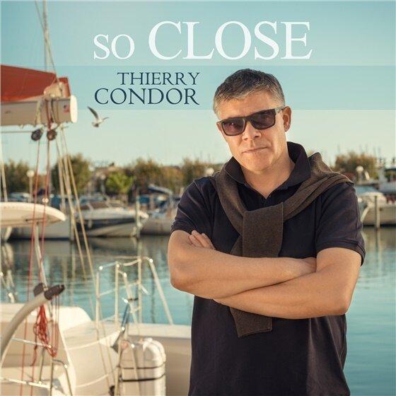 Thierry Condor - So Close