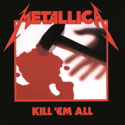 Metallica - Kill 'Em All - 2016 Version (Versione Rimasterizzata)