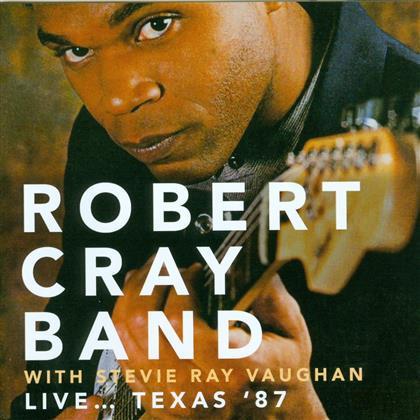 Robert Cray & Stevie Ray Vaughan - Live Texas '87