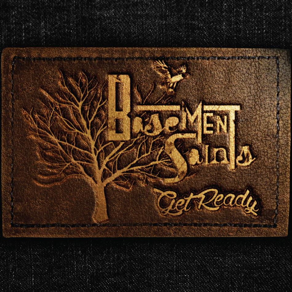 Basement Saints - Get Ready