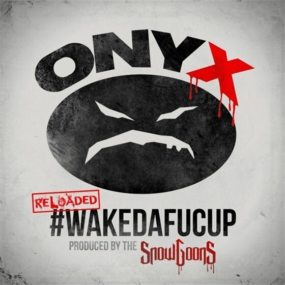 Onyx & Snowgoons - #Wakedafucup/Reloaded