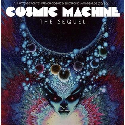 Cosmic Machine - Sequel - Voyage Across French Cosmic & Electronic Avantgarde - 70s & 80s