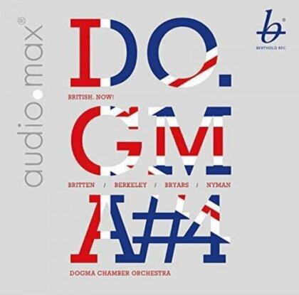 Dogma Chamber Orchestra, Benjamin Britten (1913-1976), Berkeley Lennox, Gavin Bryars & Michael Nyman (*1944 -) - Do.Gma#4 British Now! (Hybrid SACD)