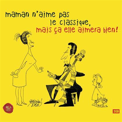 Various - Maman N'aime Pas Le Classique, Mais Ça Elle Aimera (2 CDs)