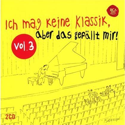 Ich Mag Keine Klassik Aber Das Gefällt Mir! - Vol.3 - Diverse (2 CDs)