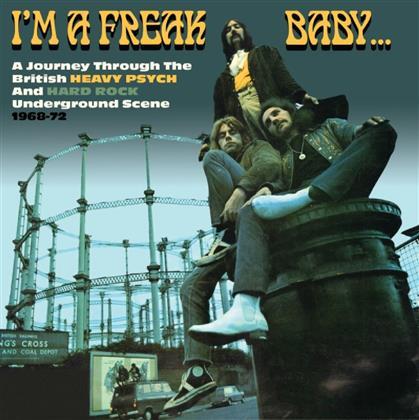 I'm A Freak Baby - Journey Through The British Heavy Psych And Hard Rock Underground Scene 1968-72 (3 CDs)