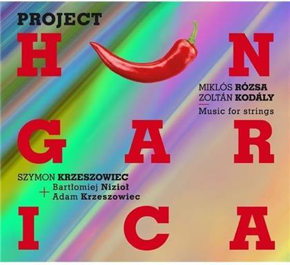 Szymon Krzeszowiec, Bartlomiej Niziol (Violine), Adam Kreszowiec, Miklós Rózsa (1907-1995) & Zoltán Kodály (1882-1967) - Project Hungarica - Music For Strings