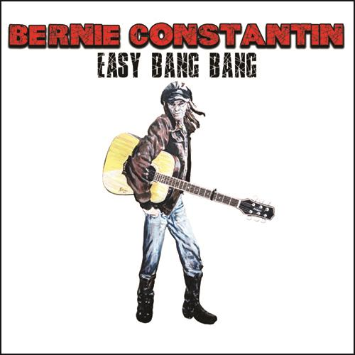 Bernie Constantin - Easy Bang Bang