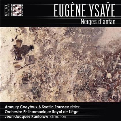 Eugène Ysaÿe (1858-1931), Jean-Jacques Kantorow, Amaury Coeytaux, Svetlin Roussev, Orchestre Philharmonique Royal de Liège, … - Neiges D'antan