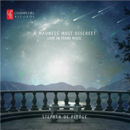 Robert Schumann (1810-1856), Richard Wagner (1813-1883), Ross Harris (*1945), Enrique Granados (1867-1916), Serge Prokofieff (1891-1953), … - Madness Most Discrete