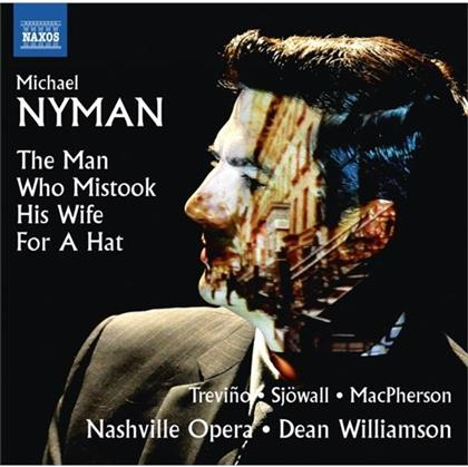 Nashville Opera & Michael Nyman (*1944 -) - Man Who Mistook His Wife for a Hat