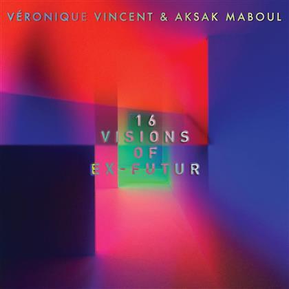 Vincent Veronique & Aksak Maboul - 16 Visions Of Ex-Futur (Covers & Reworks)