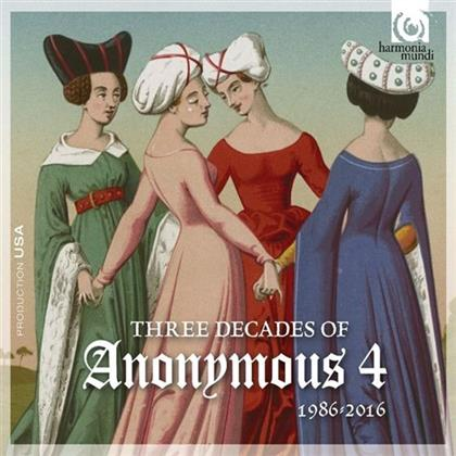 Anonymous 4 - Three Decades Of Anonymous 4
