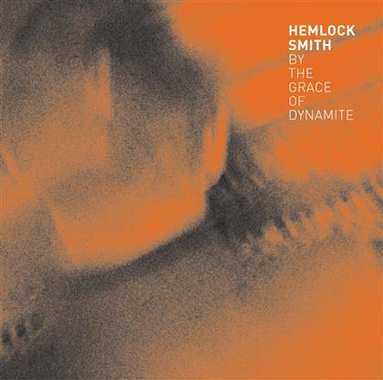 Hemlock Smith - By The Grace Of Dynamite (LP + CD + Digital Copy)